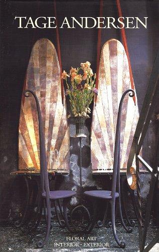 TAGE ANDERSEN II: Floral Art, Interior - Exterior by Tage Andersen