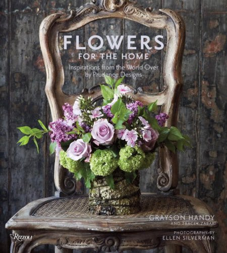 Flowers for the Home: Inspirations from the World Over by Prudence Designs by Grayson Handy