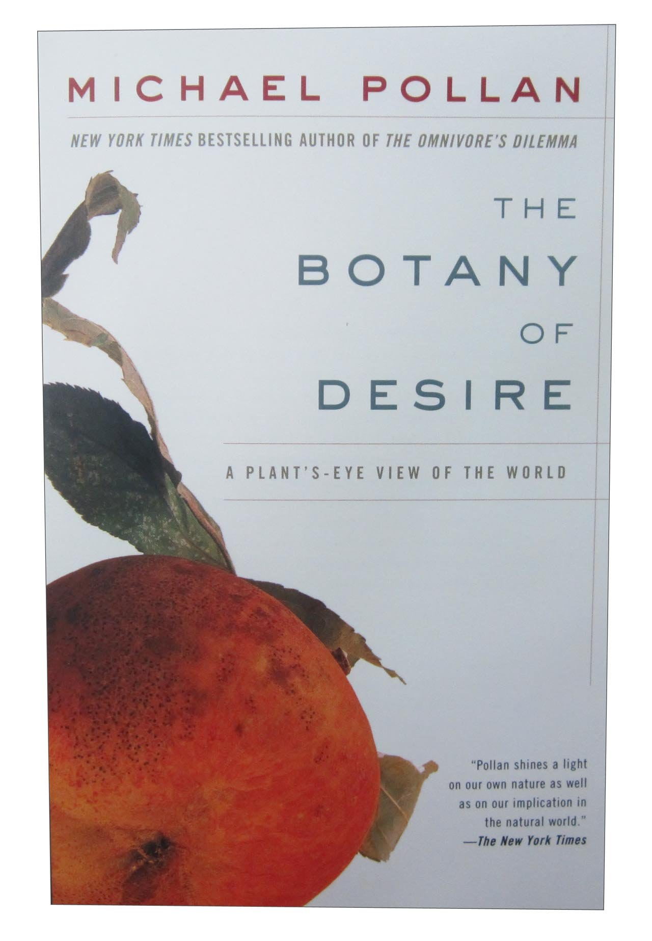 an analysis of the cannabis in the botany of desire a plants eye view of the world Pollan m 2001 the botany of desire: a plant's eye view of the world new york(ny): random house xiii-xxv p diamond r 2005 guns, germs and steel: the fates of human societies.