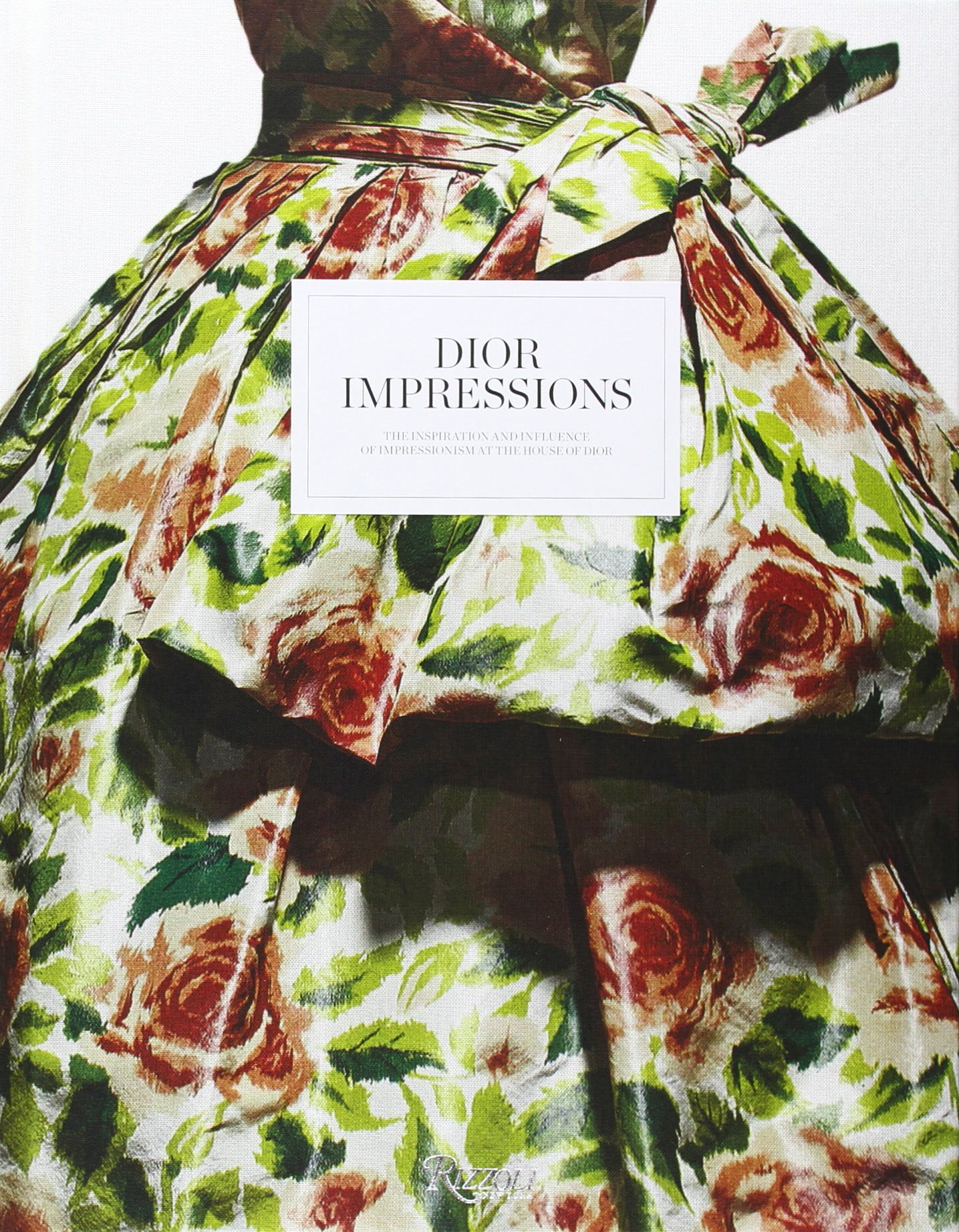Dior Impressions: The Inspiration and Influence of Impressionism at the House of Dior by  Florence Muller, Philippe Thiebaut, Farid Chenoune, Barbara Jeauffroy-Mairet and Brigitte Richart